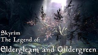 Skyrim- The Legend of the Eldergleam and Gildergreen