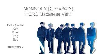 Monsta X  몬스타엑스  - Hero  Japanese Ver.   Color Coded Kan/rom/eng/esp Lyrics