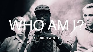 Who Am I - Spoken Word
