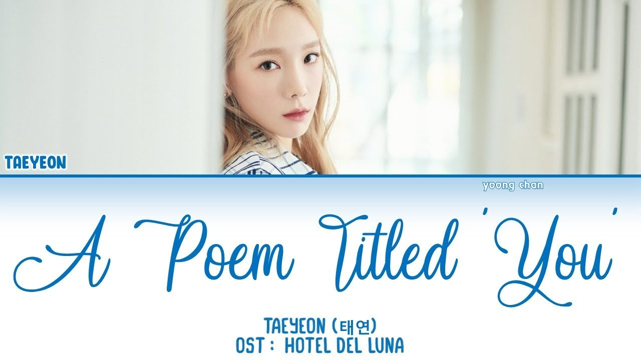 TAEYEON (태연) - A Poem Titled 'You' (그대라는 시) ['Hotel Del Luna' OST Part.3] Lyrics (HAN/ROM/ENG) #1