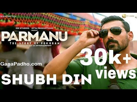 Shubh Din audio song /PARMANU : The story of pokhran /john abraham /Sachin & jigar / Sst