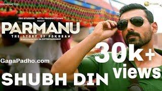 Shubh Din audio song /PARMANU : The story of pokhran /john abraham /Sachin & jigar / Sst