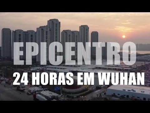 Epicentro - 24h em Wuhan | Documentário