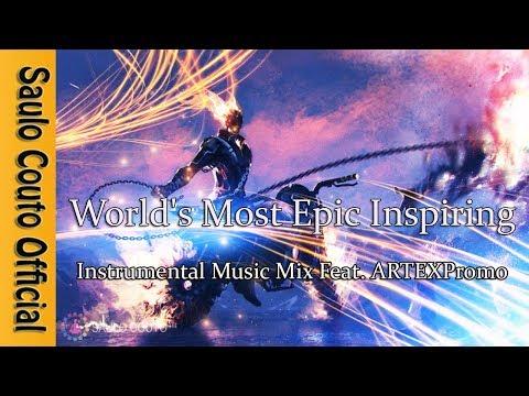 World's Most Epic Inspiring & Uplifting Instrumental Music Mix Feat   ARTEXPromo