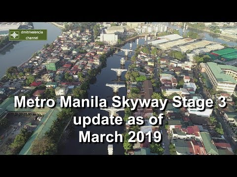 Metro Manila Skyway Stage 3 update as of March 2019