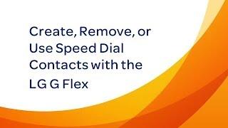 LG G Flex : Erstellen, Entfernen, oder Verwenden Sie die Kurzwahl-Kontakte
