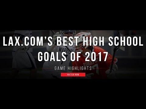 Lax\u0027s Best High School Goals of 2017 2017 High School