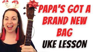 PAPA'S GOT A BRAND NEW BAG - JAMES BROWN - Ukulele Lesson & Jam / 12 Days of Funkmas
