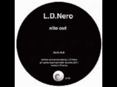 L.D. Nero - nite out (dawn dub)