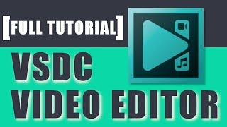 VSDC Video Editor Full Tutorial [VOL 1]