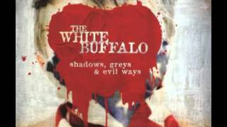 The White Buffalo - Pray to You Now (DL)