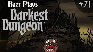 Baer Plays Darkest Dungeon (Pt. 71) - Inchoate Flesh