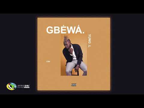 Yung L - Gbewa (Official Audio)