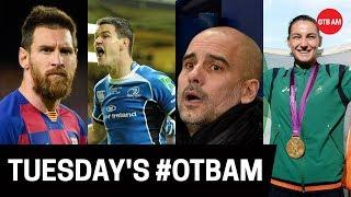 OTB AM | Pep's last hurrah?, 'Birth of the Border', KT's Gold vs Leinster's European win |