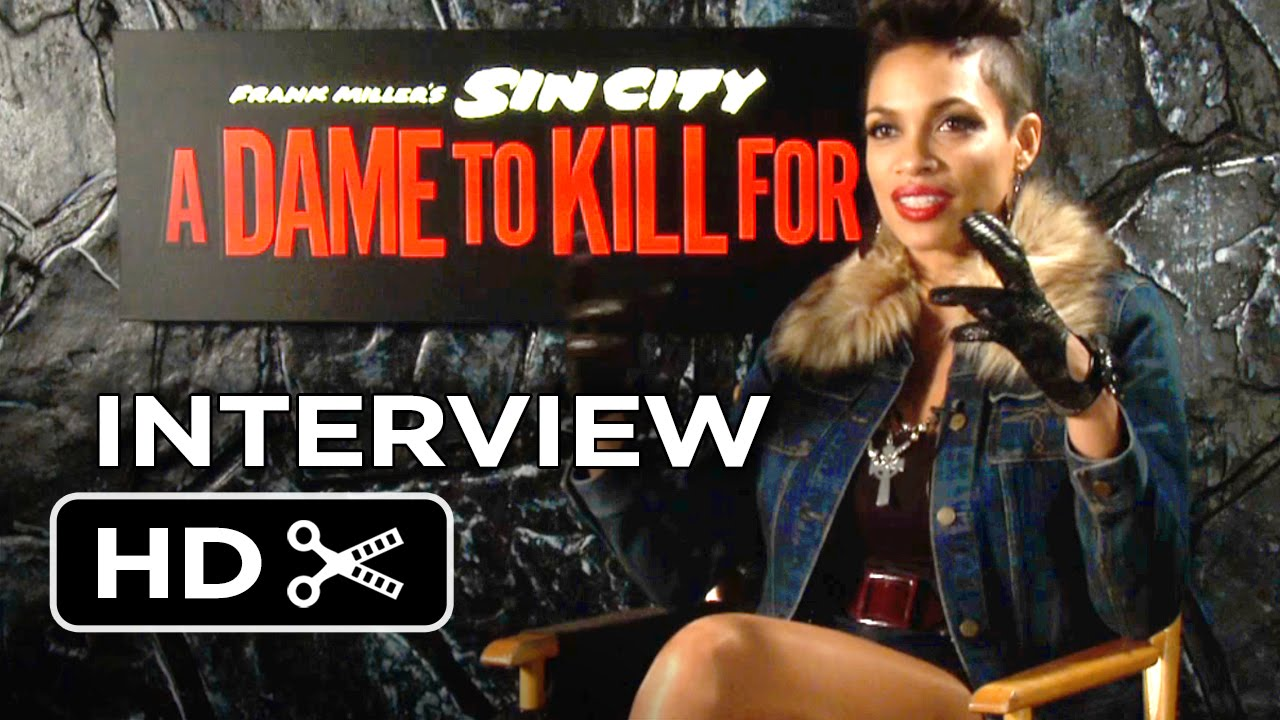 Sin City A Dame To Kill For Interview Rosario Dawson