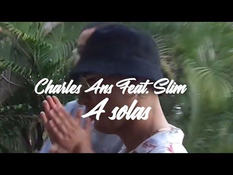 Charles Ans & Slim - A Solas (Video Oficial)