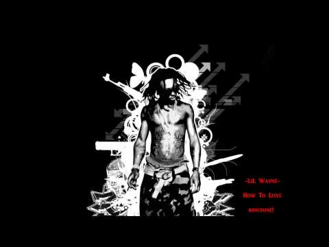 LiL Wayne - How To Love (ringtone)