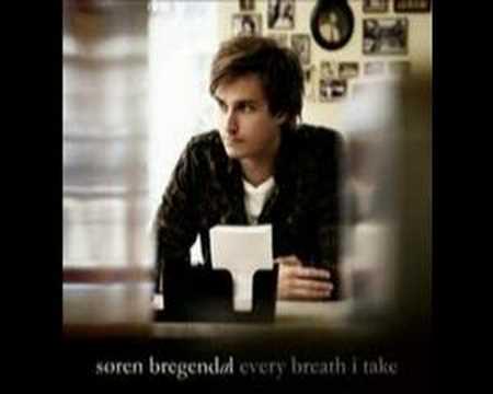Søren Bregendal  Every Breath I Take