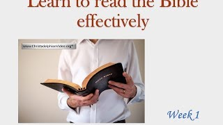 Learn to read the Bible Effectively with the Christadelphians Part 1