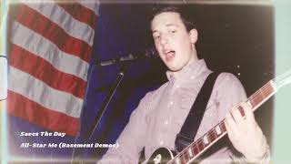 """Saves The Day """"All-Star Me (Basement Demo)"""""""