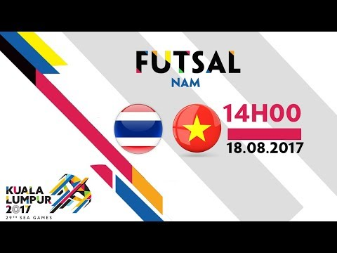 TRỰC TIẾP | VIỆT NAM vs THAI LAND | FUTSAL NAM SEA GAMES 29