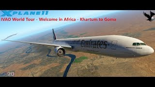 X-Plane 11 | IVAO World Tour - Welcome in Africa - Khartum to Goma