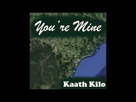Kaath Kilo - You're Mine