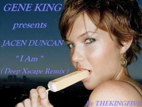 Gene King presents Jacen Duncan - I Am (Deep Xscape Remix)