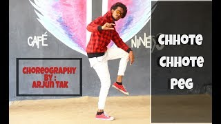 Chhote Chhote Peg - Yo Yo honey singh | Dance Choreography by | Arjun Tak |