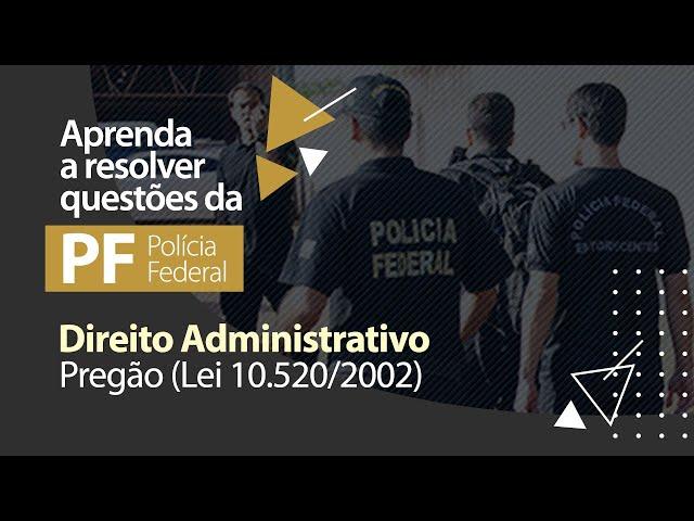 Direito Administrativo - Pregão (Lei 10.520/2002)