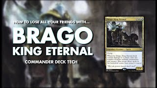 How to Lose All Your Friends In One Game | Brago, King Eternal EDH Deck Tech [CHAZZMTG]