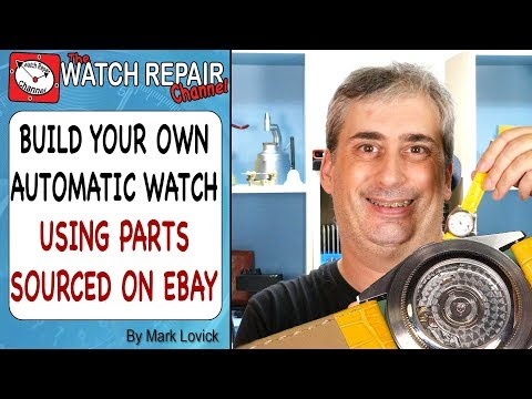 Build Your Own Automatic Watch - Using parts from eBay