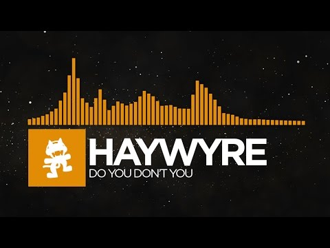 [House] - Haywyre - Do You Don't You [Monstercat LP Release]