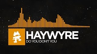 Repeat youtube video [House] - Haywyre - Do You Don't You [Monstercat LP Release]