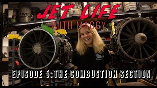 Jet Life with Maggy Episode 5: The Combustion Section