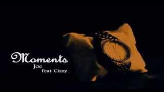 Joe - Moments (ft. Cizzy)