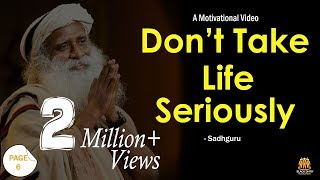 Don't Take Life Seriously - Sadhguru Jaggi Vasudev thumbnail