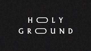 Holy Ground (Lyric Video) - Jeremy Riddle   MORE