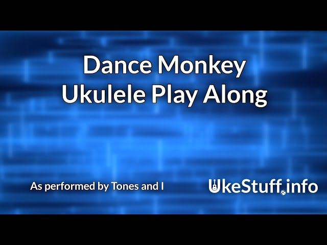 Dance Monkey Ukulele Play Along