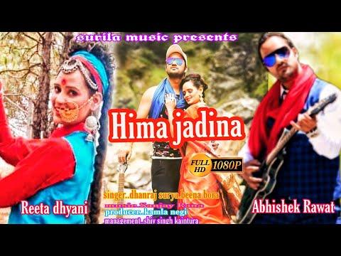 Hima Jadin !! Latest Full HD !! Dhanraj Saurya & Beena Bora ! Act- Abhishek Rawat & Reeta Dhyani !