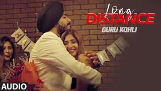 Long Distance (Full Audio Song) Guru Kohli Ft Karishma Sharma & Showkidd   Dhruv Yogi