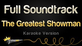 The Greatest Showman - Full Soundtrack (Karaoke)