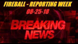 NIBIRU ' FIREBALL  NEWS Update! 8-25-18 ~ PLANET X,
