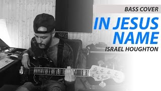 BASS COVER | In Jesus Name (Israel & New Breed)
