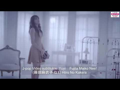 Fujita Maiko Nee! 藤田麻衣子 ねぇ Hiiro No Kakera- Sub Español