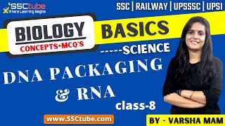 🔴BIOLOGY   DNA Packaging \u0026 RNA   SSC   UPSSSC   RAILWAY   UP SI   NDA   CDS   Varsha Mam  SSCtube