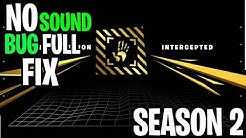 Fortnite Season 2: NO SOUND BUG/GLITCH - FULL FIX HOW TO 100% FIX NO SOUND IN FORTNITE
