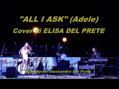 """""""All I ask"""" ELISA DEL PRETE (Cover)"""