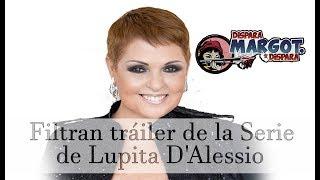 Filtran Tráiler de la Serie de Lupita D'Alessio
