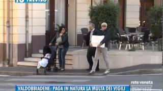 29/10/2014-VALDOBBIADENE: PAGA IN NATURA LA MULTA DEI VIGILI